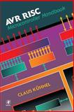 AVR RISC Microcontroller Handbook, Kuhnel, Claus, 0750699639