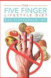 The Five Finger Lifestyle Diet, Dan Eichenbaum, 1465309632