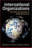 International Organizations : The Politics and Processes of Global Governance, Karns, Margaret P. and Mingst, Karen A., 1555879632