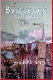 Bystander : An Irreality, aND, mIEKAL, 1934289639