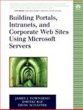 Building Portals, Intranets, and Corporate Web Sites Using Microsoft Servers, Townsend, James J. and Riz, Dmitri, 0321159632