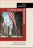 Culture and Redemption : Religion, the Secular, and American Literature, Fessenden, Tracy, 0691049637