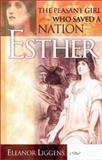 Esther - The Peasant Girl Who Saved a Nation, Eleanor Liggens, 0884199630