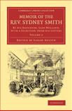 Memoir of the Rev. Sydney Smith : By His Daughter, Lady Holland, with a Selection from His Letters, Holland, Saba, 1108069630