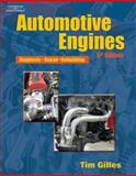 Automotive Engines : Diagnosis, Repair, Rebuilding, Gilles, Tim, 1418009636