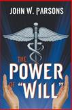 The Power Of ¿Will¿, John Parsons, 1600479634