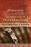 Harnessing Innovative Technology in Higher Education : Access, Equity, Policy, and Instruction, King, Kathleen P. and Griggs, Joan Krejci, 1891859633