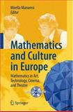 Mathematics and Culture in Europe : Mathematics in Art, Technology, Cinema, and Theatre, , 3540719636
