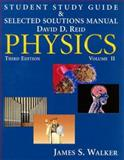 Student Study Guide and Selected Solutions Manual - Physics, Walker, James S. and Reid, David, 013236963X