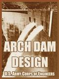 Arch Dam Design, U. S. Army Corps of Engineers Staff, 1410219631