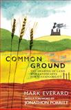 Common Ground : The Sharing of Land and Landscapes for Sustainability, Everard, Mark, 1848139632