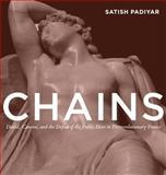Chains : David, Canova, and the Fall of the Public Hero in Postrevolutionary France, Padiyar, Satish, 0271029633