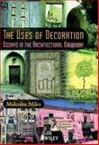 The Uses of Decoration : Essays in the Architectural Everyday, Miles, Malcolm, 0471489638