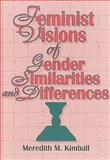 Feminist Visions of Gender Similarities and Differences, Kimball, Meredith M. and Cole, Ellen, 1560249633