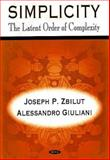 Simplicity : The Latent Order of Complexity, Zbilut, Joseph P. and Giuliani, Alessandro, 1600219632