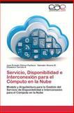 Servicio, Disponibilidad e Interconexión para el Cómputo en la Nube, Chávez Pacheco Juan Ernesto and Alvarez B. Salvador, 3659079634