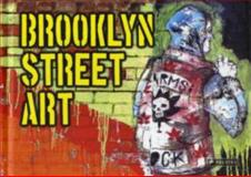 Brooklyn Street Art, Steven P. Harrington and Jaime Rojo, 379133963X