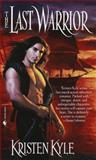 The Last Warrior, Kristen Kyle, 0553579630