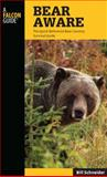 Bear Aware, Bill Schneider, 0762779632