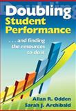 Doubling Student Performance : ... and Finding the Resources to Do It, , 1412969638