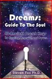 Dreams: Guide to the Soul, Steven Fox, 1492239631