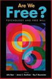 Are We Free? : Psychology and Free Will, , 0195189639