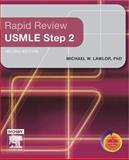 Rapid Review USMLE Step 2, Lawlor, Michael W., 0323029639