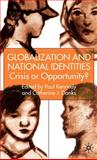 Globalization and National Identities : Crisis or Opportunity?, , 0333929632