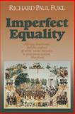 Imperfect Equality : African Americans and the Confines of White Ideology in Post-Emancipation Maryland, Fuke, Richard Paul, 0823219631