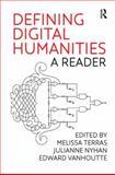 Defining Digital Humanities : A Reader, Terras, Melissa and Nyhan, Julianne, 1409469638