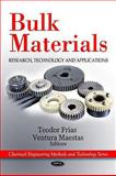 Bulk Materials: Research, Technology and Applications, , 1606929631