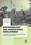 Biotechnology and Agricultural Development : Transgenic Cotton, Rural Institutions and Resource-Poor Farmers, Tripp, Robert Burnet, 0415499631