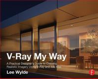 V-Ray My Way, Lee Wylde, 0415709636