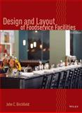 Design and Layout of Foodservice Facilities, Birchfield, John C. and Birchfield, John, 0471699632