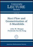 Ricci Flow and Geometrization of 3-Manifolds, John W. Morgan and Frederick Tsz-Ho Fong, 0821849638