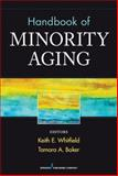 Handbook of Minority Aging, Tamara A. Baker and Keith E. Whitfield, 0826109632