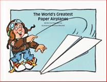 The World's Greatest Paper Airplanes, Peter Murray, 0895659638