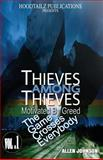 Thieves among Thieves, Allen Johnson, 1466269634