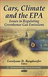 Cars, Climate and the EPA : Issues in Regulating Greenhouse Gas Emissions, , 1617289639
