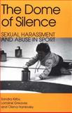 The Dome of Silence : Sexual Harrassment and Abuse in Sport, Kirby, Sandra and Greaves, Lorraine, 1856499634