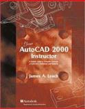 AutoCAD 2000 Instructor with AutoCAD 2000i Addendum, Leach, James A., 0072479639