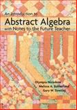 An Introduction to Abstract Algebra with Notes to the Future Teacher, Nicodemi, Olympia and Sutherland, Melissa A., 0131019635