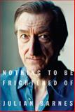 Nothing to Be Frightened Of, Julian Barnes, 0307269639