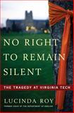 No Right to Remain Silent, Lucinda Roy, 0307409635