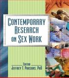 Contemporary Research on Sex Work, Jeffrey T. Parsons, 0789029634