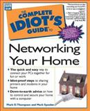 Complete Idiot's Guide to Networking Your Home, Mark Speaker and Mark D. Thompson, 0789719630