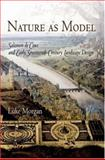 Nature as Model : Salomon de Caus and Early Seventeenth-Century Landscape Design, Morgan, Luke, 0812239636