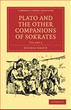 Plato and the Other Companions of Sokrates, Grote, George, 1108009638