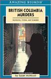 British Columbia Murders, Susan McNicoll, 1551539632