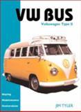 Volkswagen Bus Type 2 : Buying, Maintenance, Restoration, Tyler, Jim, 1855329638